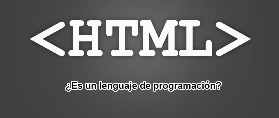 ¿Es HTML un lenguaje de programación?