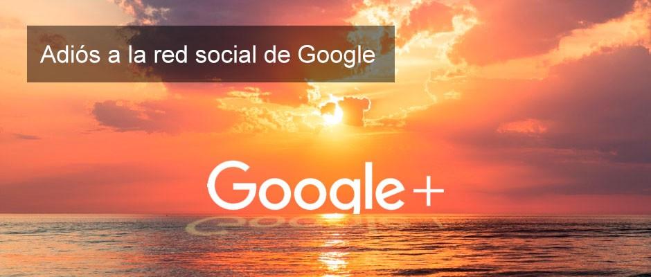 Adiós a Google +