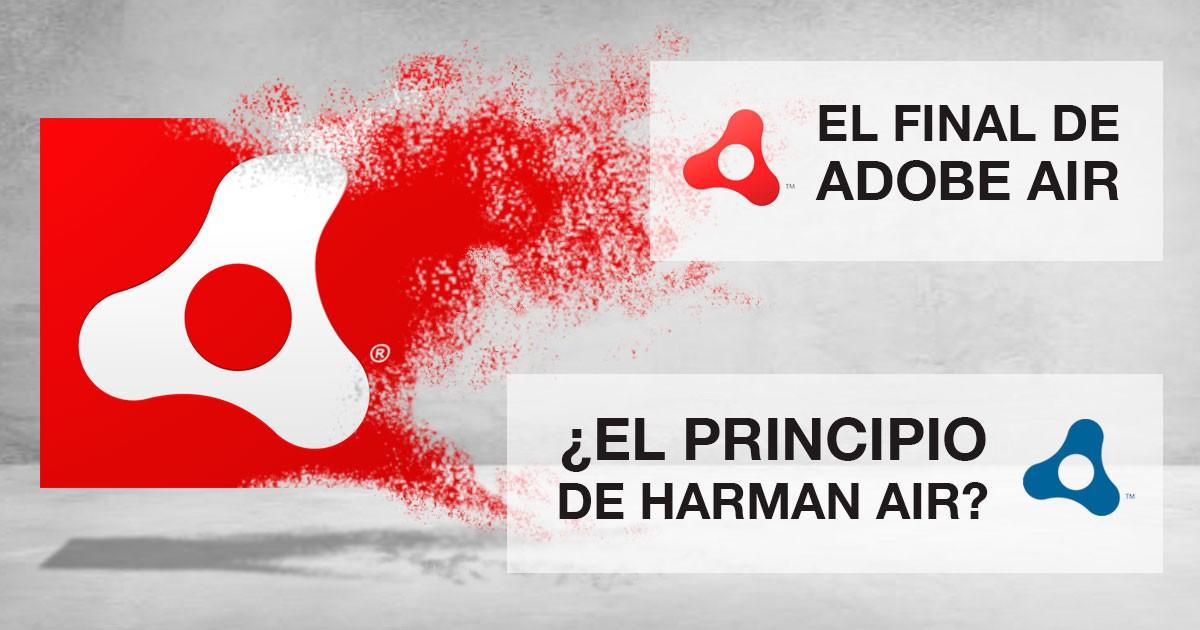 ¿El final de Adobe Air? ¿El principio de Harman Air?