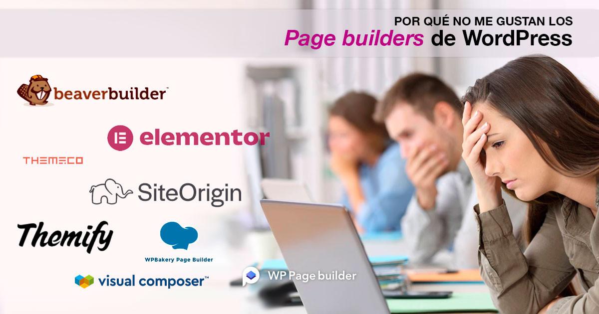 Por qué no me gustan los Page Builders de WordPress